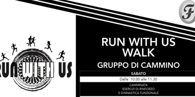 Run With Us, al via le camminate sportive
